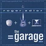 Roger Adler The Garage Album