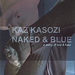 Kaz Kasozi Naked & Blue