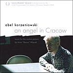 Abel Korzeniowski An Angel In Cracow