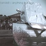 Kendall Anything But Fear
