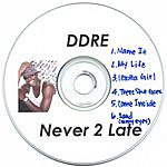 Ddre Never 2 Late