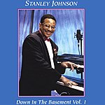 Stanley T. Johnson, Sr. Down In The Basement, Vol.1