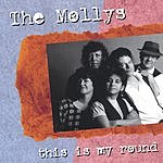 The Mollys This Is My Round