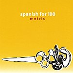 Spanish For 100 Metric