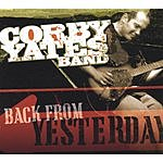 Corby Yates Band Back From Yesterday