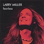 Larry Miller Fearless