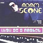Adam Scone High As A Rocket