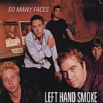 Left Hand Smoke So Many Faces