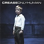 Crease Only Human