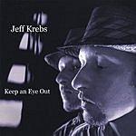 Jeff Krebs Keep An Eye Out