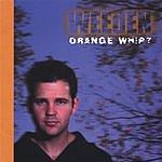 Weeden Orange Whip?