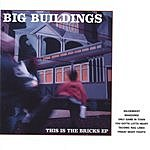 Big Buildings This Is The Bricks EP