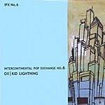 Ox Intercontinental Pop Exchange No. 6