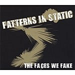 Patterns In Static The Faces We Fake