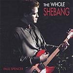 Paul Spencer The Whole Shebang