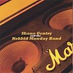 Shane Gentry & The Nekkid Monday Band Shane Gentry & The Nekkid Monday Band