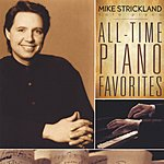 Mike Strickland All-Time Piano Favorites