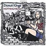 Donut Kings Nothinghead