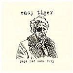 Easy Tiger Papa Had Some Fury