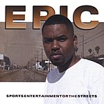 Epic Sports, Entertainment Or The Streets