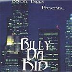 Billy Da Kid Bryon Biggs Presents: Billy Da Kid