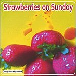 The Squires Of The Subterrain Strawberries On Sunday