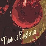 Think Of England Think Of England