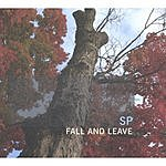 S.P. Fall And Leave