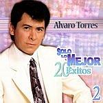 Alvaro Torres Solo Lo Mejor- 20 Exitos