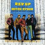 Mitch Ryder & The Detroit Wheels Rev-Up: The Best Of Mitch Ryder & The Detroit Wheels