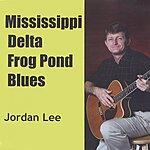Jordan Lee Mississippi Delta Frog Pond Blues