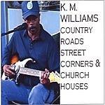K.M. Williams Country Roads, Street Corners & Church Houses
