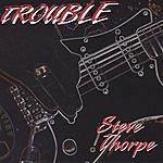 Steve Thorpe Trouble
