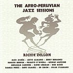 Richie Zellon The Afro-Peruvian Jazz Sessions