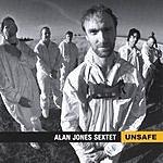 Alan Jones Sextet Unsafe