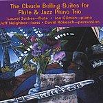 Laurel Zucker The Claude Bolling Suites For Flute & Jazz Piano Trio