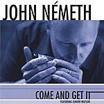 John Nemeth Come And Get It