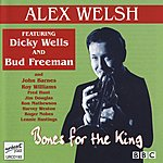 Alex Welsh Band Bones For The King