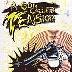 A Gun Called Tension A Gun Called Tension