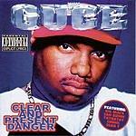 Guce Clear & Present Danger (Parental Advisory)