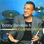 Bobby Sanabria Bobby Sanabria & ¡Quarteto Aché!