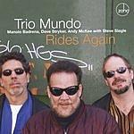 Trio Mundo Rides Again