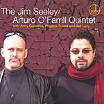 The Jim Seeley / Arturo O'Farrill Quintet The Jim Seeley / Arturo O'Farrill Quintet