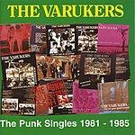 Varukers The Punk Singles: 1982-1985