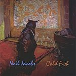 Neil Jacobs Cold Fish