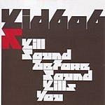 Kid606 Kill Sound Before Sound Kills You