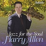 Harry Allen Jazz For The Soul