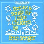 Pete Seeger Stories And Songs For Little Children
