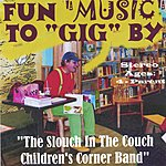 The Slouch In The Couch Childrens Corner Band Fun Music To 'Gig' By