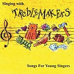 The Treblemakers Singing With Treblemakers: Songs For Young Singers